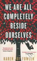 Karen Joy Fowler: We are All Completely Beside Ourselves