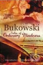 Charles Bukowski: Tales of Ordinary Madness
