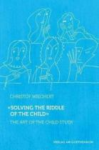 'Solving the Riddle of the Child ' - Wiechert, Christof