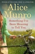 Slovart Something I´ve Been Meaning to Tell You - Alice Munro
