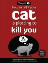 Andrews McMeel Publishing How to Tell If Your Cat is Plotting to Kill You - Matthew Inman