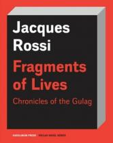 Karolinum Fragments of Lives Chronicles of the Gulag - Jacques Rossi