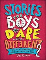 Quercus Stories for Boys Who Dare to be Different 2 - Ben Brooks